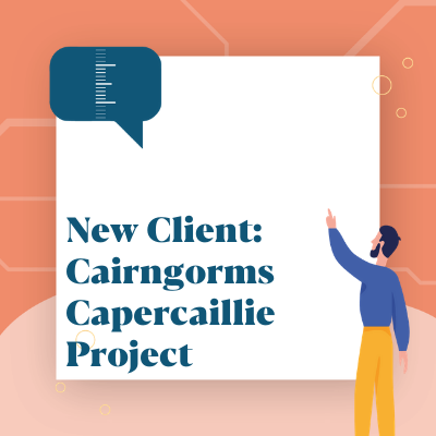 New Client; Cairngorms Capercaillie Project
